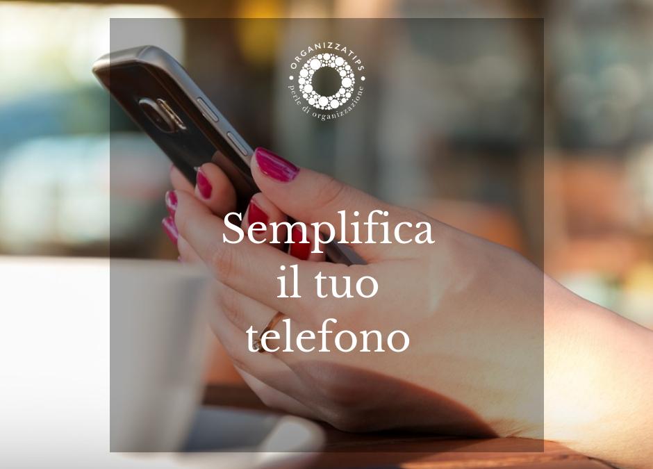 7 ottobre: semplifica il tuo telefono